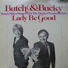 BUTCH MILES Butch and Bucky: Lady Be Good album cover