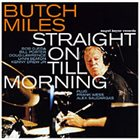 BUTCH MILES Straight On Till Morning album cover