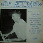 BUTCH THOMPSON Butch Thompson Plays Jelly Roll Morton Piano Solos album cover