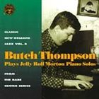 BUTCH THOMPSON Butch Thompson Plays Jelly Roll Morton Solos album cover