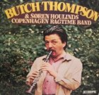 BUTCH THOMPSON Butch Thompson, Søren Houlinds Copenhagen Ragtime Band : Søren Houlinds Copenhagen Ragtime Band album cover