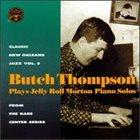 BUTCH THOMPSON Plays Jelly Roll Morton Piano Solos album cover