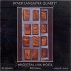 BYARD LANCASTER Ancestral Link Hotel album cover