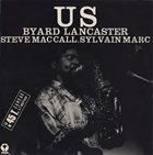 BYARD LANCASTER Us (with Sylvain Marc/ Steve McCall) album cover