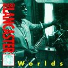 BYARD LANCASTER Worlds album cover