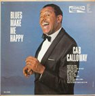 CAB CALLOWAY Blues Make Me Happy album cover