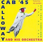 CAB CALLOWAY Cab Calloway '45: Live at the New Cafe Zanzibar album cover