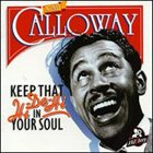 CAB CALLOWAY Keep That Hi-De-Hi in Your Soul: 1933-1937 album cover