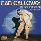CAB CALLOWAY King of Hi-De-Ho: 1934-1947 album cover