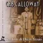 CAB CALLOWAY The Chu and Dizzy Years album cover