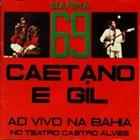 CAETANO VELOSO Barra 69: Caetano e Gil ao vivo na Bahia no Teatro Castro Alves album cover