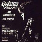 CAETANO VELOSO Caetano Veloso & Os Mutantes ao Vivo album cover