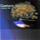 CAETANO VELOSO Noites do Norte Ao vivo album cover