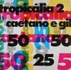 CAETANO VELOSO Tropicália 2 album cover