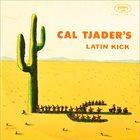 CAL TJADER Latin Kick album cover