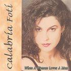 CALABRIA FOTI When a Woman Loves a Man album cover
