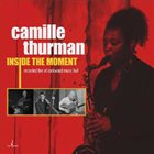 CAMILLE THURMAN Inside the Moment album cover