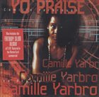 CAMILLE YARBROUGH Yo' Praise album cover