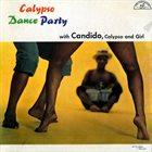CÁNDIDO (CÁNDIDO CAMERO) Calypso Dance Party With Candido, Calypso & Girl album cover