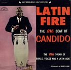 CÁNDIDO (CÁNDIDO CAMERO) Latin Fire (The Big Beat Of Candido) album cover