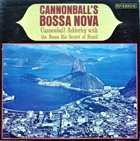 CANNONBALL ADDERLEY Cannonball's Bossa Nova (aka Cannonball Goes Latin,aka Quiet Nights aka Viva Cannonball!) album cover