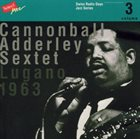 CANNONBALL ADDERLEY Lugano, 1963 (aka The Jazz Masters) album cover