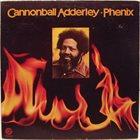 CANNONBALL ADDERLEY Phenix album cover
