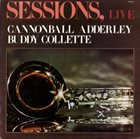 CANNONBALL ADDERLEY Sessions, Live (with Buddy Collette) album cover
