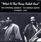 CANNONBALL ADDERLEY What Is This Thing Called Soul? album cover
