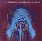 CAPTAIN BEEFHEART Magneticism: Captain Beefheart And His Magic Bands Live In The UK/USA 72-81 album cover