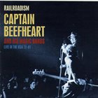 CAPTAIN BEEFHEART Railroadism: Captain Beefheart And His Magic Bands Live In The USA 72-81 album cover