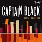 CAPTAIN BLACK BIG BAND Captain Black Big Band album cover