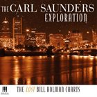 CARL SAUNDERS The Carl Saunders Exploration: The Lost Bill Holman Charts album cover