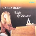CARLA BLEY Birds of Paradise album cover