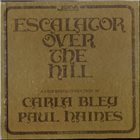 CARLA BLEY Escalator Over The Hill ( with Paul Haines) album cover