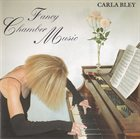 CARLA BLEY Fancy Chamber Music album cover