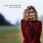 CARLA HELMBRECHT Be Cool Be Kind album cover