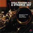 CARLA MARCIANO A Strange Day album cover