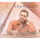 CARLOS FRANZETTI In The Key Of Tango album cover