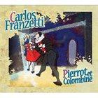 CARLOS FRANZETTI Pierrot Et Colombine album cover