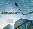 CARLOS VEGA Bird's Ticket album cover