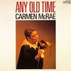 CARMEN MCRAE Any Old Time album cover