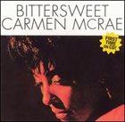CARMEN MCRAE Bitttersweet album cover