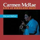 CARMEN MCRAE Fine and Mellow: Live at Birdland West album cover
