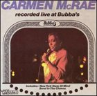 CARMEN MCRAE Live at Bubba's album cover
