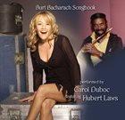 CAROL DUBOC Carol Duboc featuring Hubert Laws : Burt Bacharach Songbook album cover