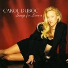 CAROL DUBOC Songs for Lovers album cover
