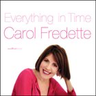 CAROL FREDETTE Everything Is Time album cover