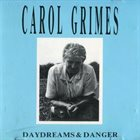 CAROL GRIMES Daydreams and Danger album cover