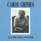 CAROL GRIMES Daydreams and Danger album cover